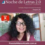 Podcast #161 de Noche de Letras 2.0 con Raquel Graciela Fernández
