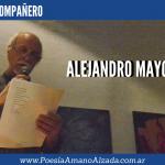 Nos dejó Alejandro Mayoral,  el poeta militante