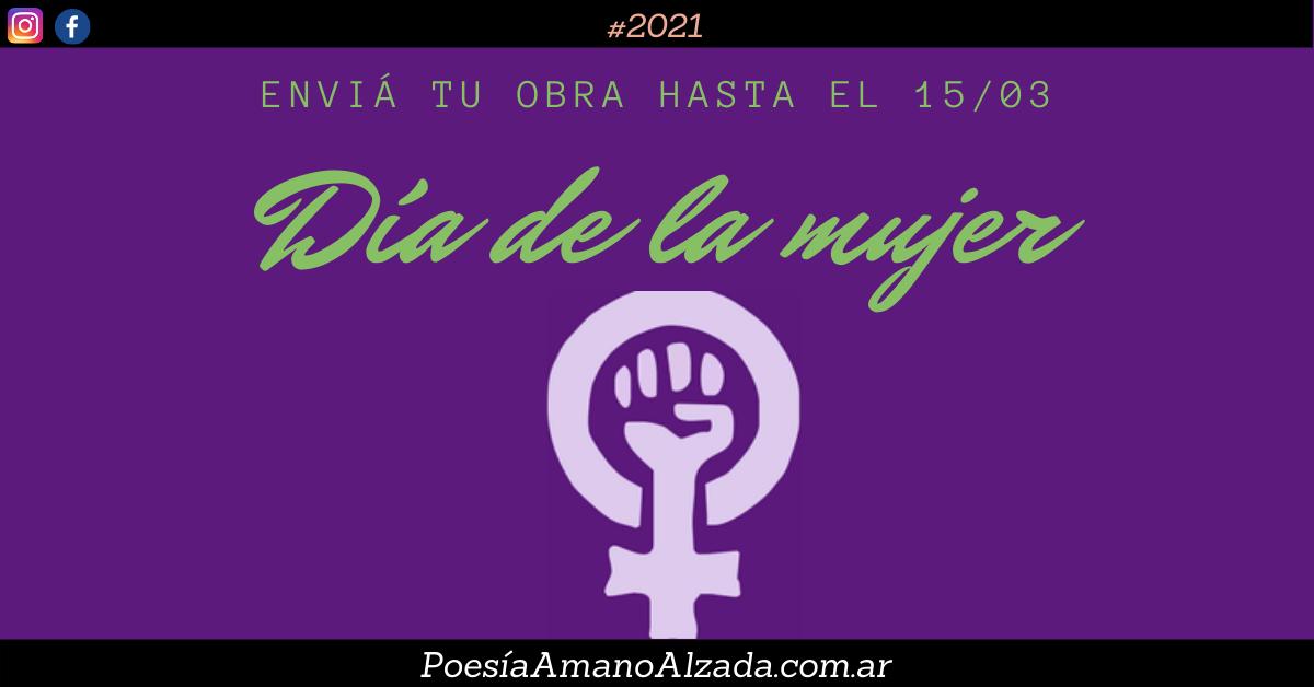 Día de la Mujer: envianos tus textos breves o poemas, obras plásticas o fotografías con temas vinculados con la mujer, sus derechos y el feminismo
