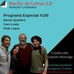 Daniel Quintero, Fede López y Carolina Lesta. Prog.#100 de Noche de Letras 2.0