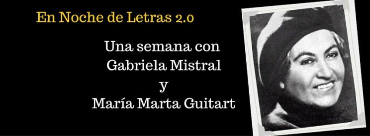 Una semana con Gabriela MistralyMaría Marta Guitart