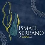 La Llamada (Capítulo 1),  de Ismael Serrano